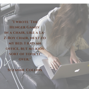 Suzanne Collins Quote Picture Wrote in a La-Z-Boy Recliner